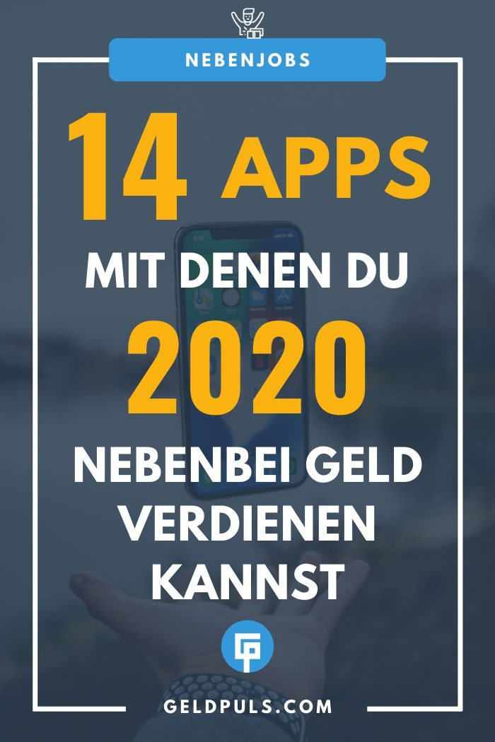 14 Apps um 2020 nebenbei Geld zu verdienen. Alle Apps getestet und bewertet. #android #apple #smartphone